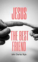 Jesus, The Best Friend - John Charles Ryle