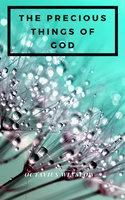 The Precious Things Of God - Octavius Winslow
