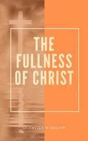 The Fullness Of Christ - Octavius Winslow