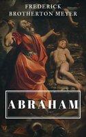 Abraham - Frederick Brotherton Meyer