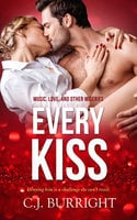 Every Kiss - C.J. Burright