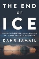 The End of Ice - Dahr Jamail