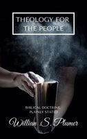 Theology For The People - William Swan Plumer