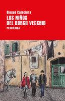 Los niños del Borgo Vecchio - Giosuè Calaciura