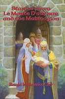 Stories from Le Morte D'Arthur and the Mabinogion - Beatrice Clay
