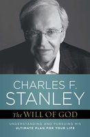 The Will of God: Understanding and Pursuing His Ultimate Plan for Your Life - Charles F. Stanley