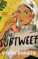 The Subtweet: A Novel - Vivek Shraya