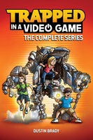 Trapped in a Video Game: The Complete Series - Dustin Brady