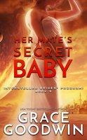 Her Mate's Secret Baby - Grace Goodwin