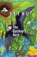 The Cuckoo's Nest - A. Sethumadhavan (Sethu)