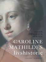 Caroline Mathildes livshistorie - Johan Jørgensen Jomtou