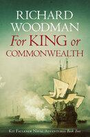 For King or Commonwealth - Richard Woodman