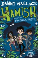 Hamish and the Monster Patrol - Danny Wallace
