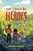 We Could Be Heroes - Margaret Finnegan