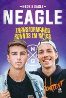 Neagle: Transformando sonhos em metas - Gabriel Fernandes, Victor Trindade
