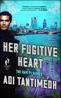 Her Fugitive Heart: The Ravi PI Series - Adi Tantimedh