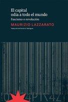 El capital odia a todo el mundo - Maurizio Lazzarato
