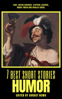 7 best short stories - Humor - Anton Chekhov, Mark Twain, Saki (H.H. Munro), Nikolai Gogol, Stephen Leacock, August Nemo