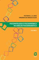 Psicopatologia e psicodinâmica na análise psicodramática - Volume V - Victor R. C. Silva Dias, Virgínia Araújo de Silva
