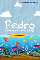 Pedro, o menino que salvou o sinos - Jairo Luiz de Souza
