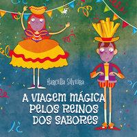 A viagem mágica pelos reinos dos sabores - Marcella Silveira