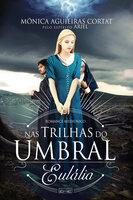 Nas trilhas do umbral: Eulália - Mônica Aguieiras Cortat, Ariel (espírito)