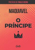 O príncipe, com prefácio de Paulo Vieira - Nicolau Maquiavel