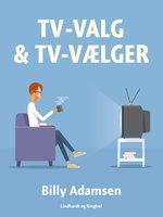 TV-valg & TV-vælger - Billy Adamsen