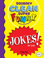 Squeaky Clean Super Funny Jokes for Kidz - Craig Yoe