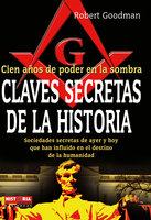 Claves secretas de la historia - Robert Goodman