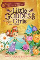 Persephone & the Giant Flowers: Little Goddess Girls 2 - Joan Holub, Suzanne Williams
