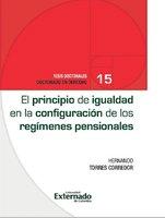 El principio de igualdad en la configuración de los regímenes pensionales - Hernando Torres Corredor