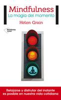 Mindfulness. La magia del momento - Helen Grain