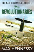 The Revolutionaries - Max Hennessy