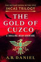 The Gold of Cuzco - A. B. Daniel