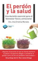 El perdón y la salud - Ana Cristina Morales