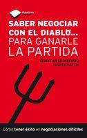 Saber negociar con el diablo - Andrés Martín Martos