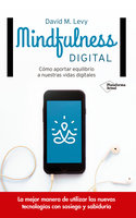 Mindfulness digital - David M. Levy
