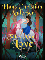 Tales About Love - Hans Christian Andersen