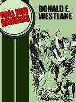 Call Him Nemesis - Donald E. Westlake