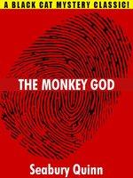 The Monkey God - Seabury Quinn