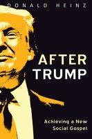 After Trump - Donald Heinz