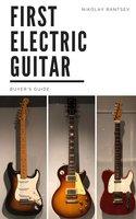 First Electric Guitar - Nikolay Rantsev