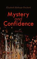 Mystery and Confidence (Vol. 1-3) - Elizabeth Sibthorpe Pinchard
