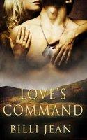 Love's Command: Part One: A Box Set - Billi Jean