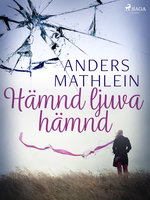 Hämnd ljuva hämnd - Anders Mathlein
