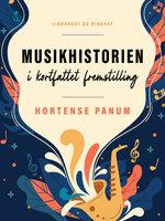 Musikhistorien i kortfattet fremstilling - Hortense Panum