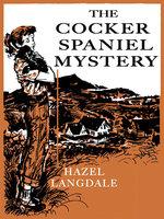 The Cocker Spaniel Mystery - Hazel Langdale