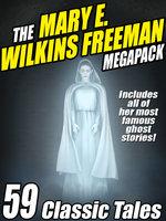 The Mary E. Wilkins Freeman Megapack - Mary E. Wilkins Freeman