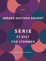Serie. Et digt for stemmer - Jørgen Gustava Brandt